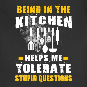 Being in the kitchen Chef T-Shirts - Adjustable Apron