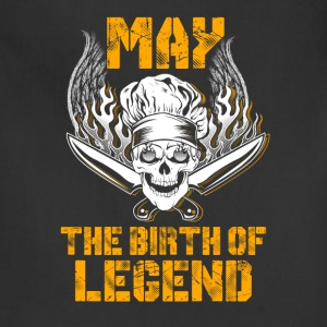 May the birth of legend Chef T-Shirts - Adjustable Apron