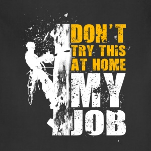 Don't try thus at home Logger T-Shirt - Adjustable Apron