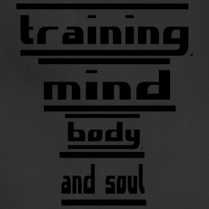 training mind body and soul - Adjustable Apron