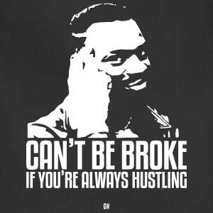 Can't Be Broke If You're Always Hustling - Adjustable Apron