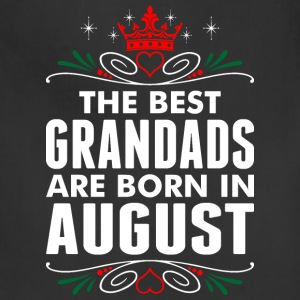 The Best Grandads Are Born In August - Adjustable Apron