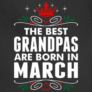 The Best Grandpas Are Born In March - Adjustable Apron