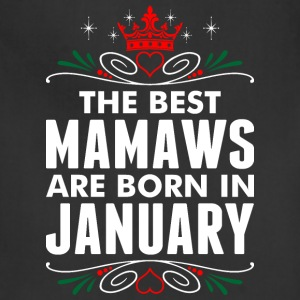 The Best Mamaws Are Born In January - Adjustable Apron