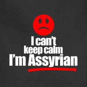 I can't keep calm, I'm assyria - Adjustable Apron
