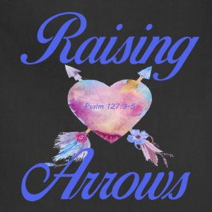 Raising Arrows-Psalm 127 - Adjustable Apron