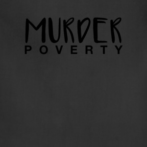 Murder Poverty! - Adjustable Apron