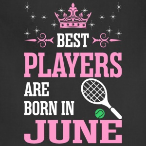 Best Players Are Born In June - Adjustable Apron