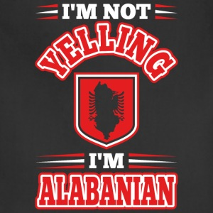 Im Not Yelling Im Alabanian - Adjustable Apron