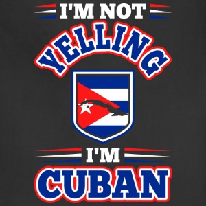 Im Not Yelling Im Cuban - Adjustable Apron