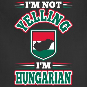 Im Not Yelling Im Hungarian - Adjustable Apron