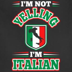 Im Not Yelling Im Italian - Adjustable Apron
