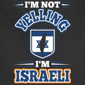 Im Not Yelling Im Israeli - Adjustable Apron