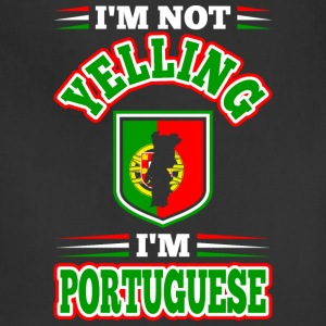 Im Not Yelling Im Portuguese - Adjustable Apron