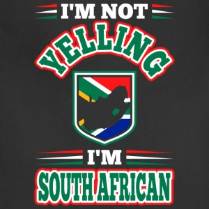 Im Not Yelling Im South African - Adjustable Apron