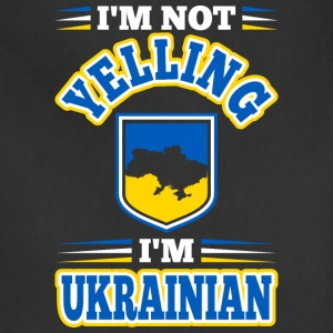 Im Not Yelling Im Ukrainian - Adjustable Apron