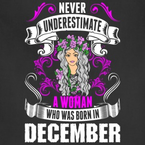 Never Underestimate A Woman Who Was Born In Decemb - Adjustable Apron
