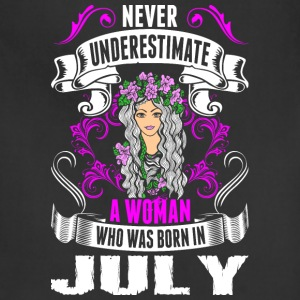 Never Underestimate A Woman Who Was Born In July - Adjustable Apron