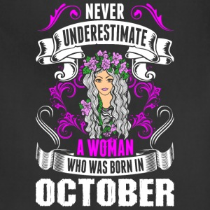 Never Underestimate A Woman Who Was Born In Octobe - Adjustable Apron