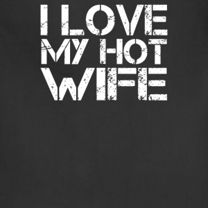 I Love My Hot Wife - Adjustable Apron