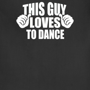 This Guy Loves TO Dance - Adjustable Apron