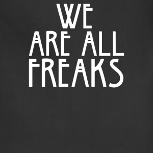 WE ARE ALL FREAKS - Adjustable Apron