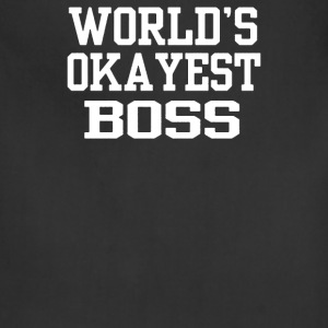 World's OKAYEST Boss - Adjustable Apron
