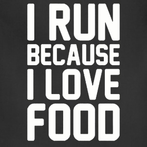 I Run Because I Love Food - Adjustable Apron