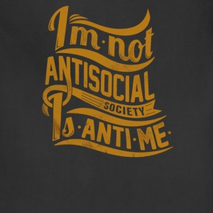 I'm Not Is Anti Me - Adjustable Apron
