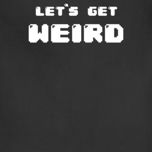 Let's Get Weird - Adjustable Apron