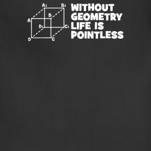 Without Geometry Life Is Pointless - Adjustable Apron