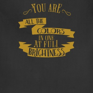 You are all the colors in one at full brightness - Adjustable Apron