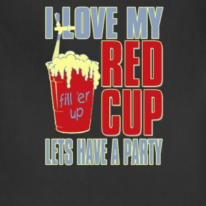 I love my red cup lets have a party - Adjustable Apron