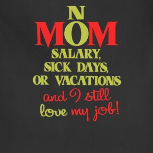 Mom no salary sick days or vacations - Adjustable Apron