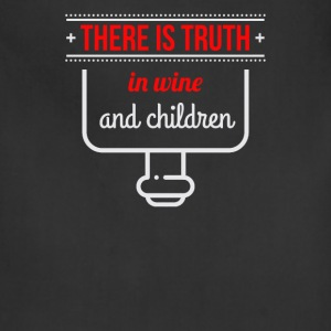 There is truth in wine and children - Adjustable Apron