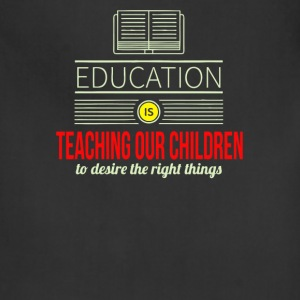 Education is teaching our children to desire - Adjustable Apron