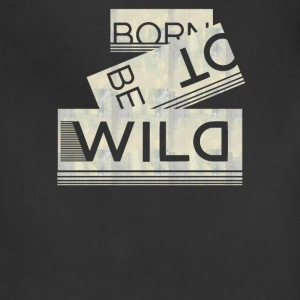 Born to be wild - Adjustable Apron