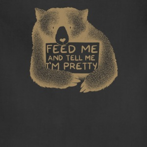 Feed Me And Tell Me I'm Pretty - Adjustable Apron