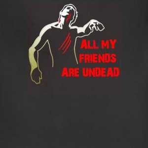 All My Friends Are Undead - Adjustable Apron