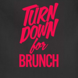 Turn Down For Brunch - Adjustable Apron