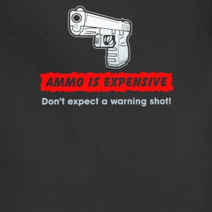 Ammo is expensive do not expect A warnimg shot - Adjustable Apron