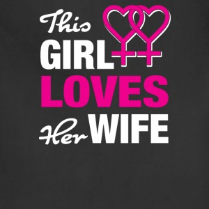 This girl loves her wife! - Adjustable Apron