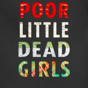 Poor little dead girls - Adjustable Apron