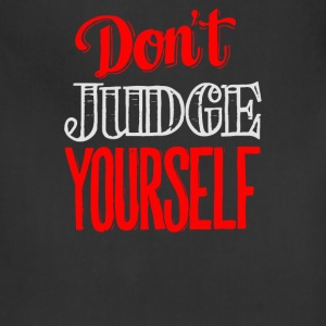 Don't judge yourself - Adjustable Apron