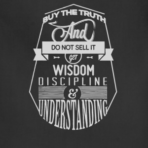 Buy the truth and do not sell it get wisdom - Adjustable Apron