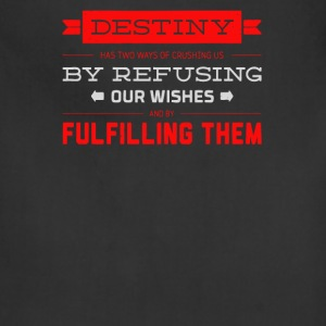 Destinity by refusing our wishes fulfilling them - Adjustable Apron