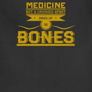 Medicine but a chursed spiritdries up the bones - Adjustable Apron