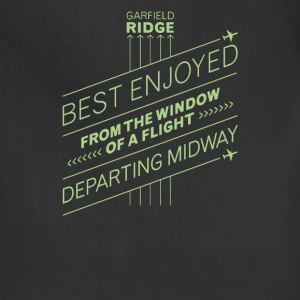Best enjoyed from the window of a flight departing - Adjustable Apron