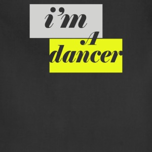 I'm a dancer - Adjustable Apron