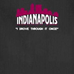 Indianapolis I Drove Through It Once - Adjustable Apron